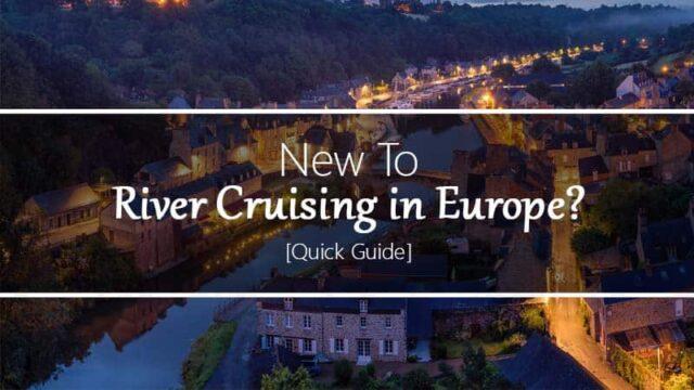 River Cruising in Europe (Quick Guide)