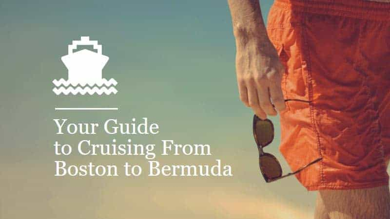 Your Guide to Cruising from Boston to Bermuda