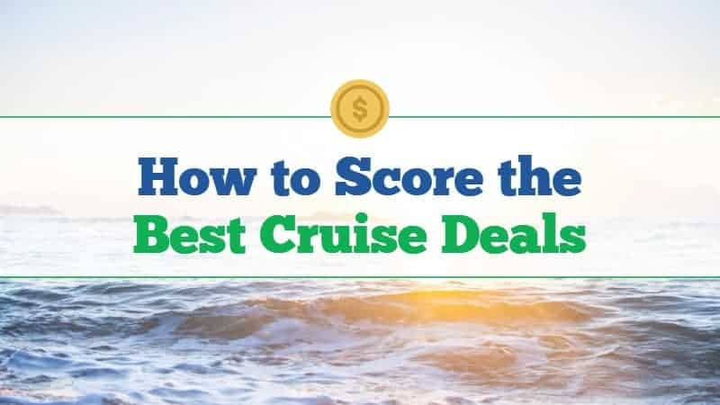 How to Score the Best Cruise Deals