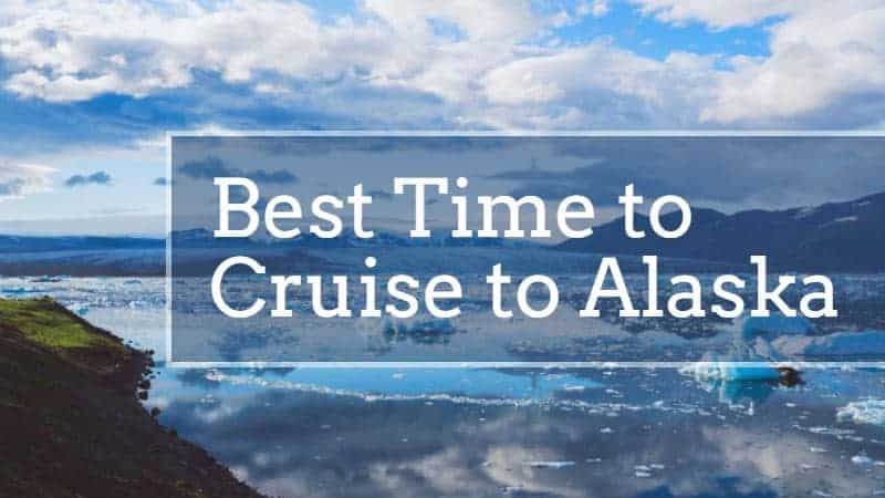 Best Time To Cruise To Alaska Cruise Travel Outlet