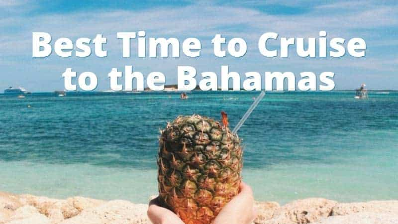 Best Time to Cruise to the Bahamas
