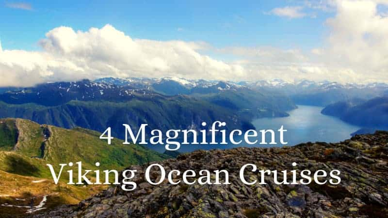4 Magnificent Viking Ocean Cruises
