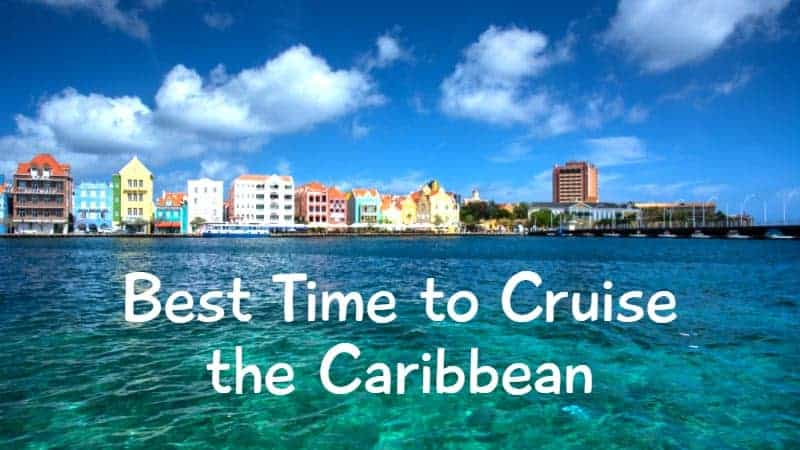 Best Time to Cruise to the Caribbean