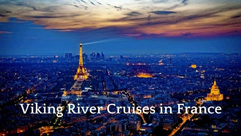 3 Best Viking River Cruises in France