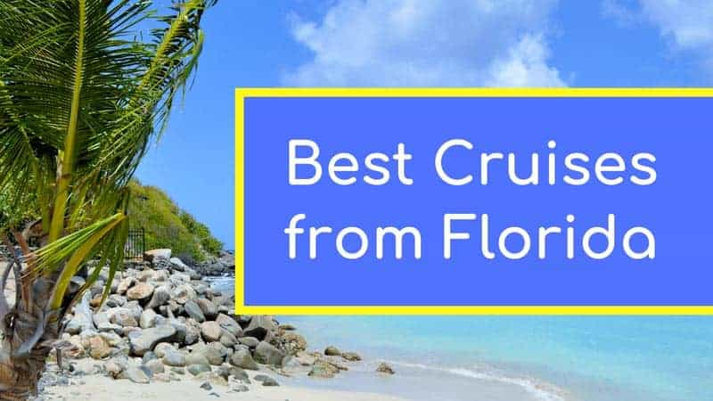Best Cruises from Florida