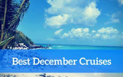 Best Destinations for December Cruises