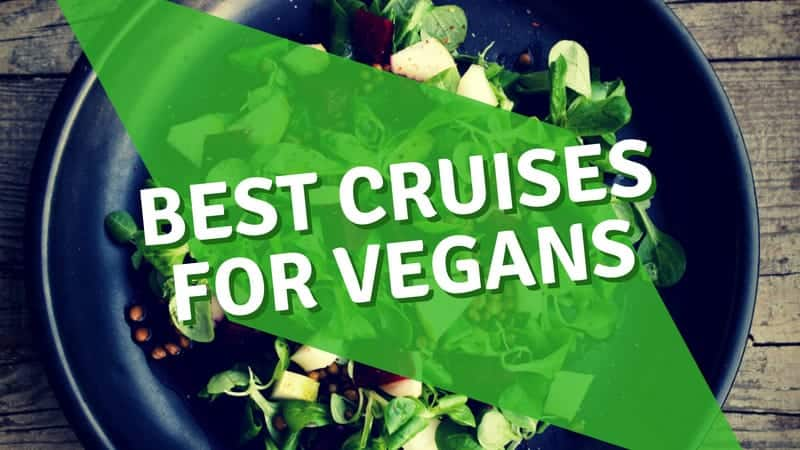 Best Cruise Lines for Vegan and Vegetarian Cruises