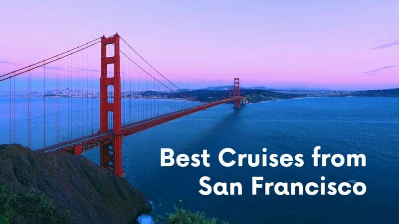 5 Best Cruises from San Francisco