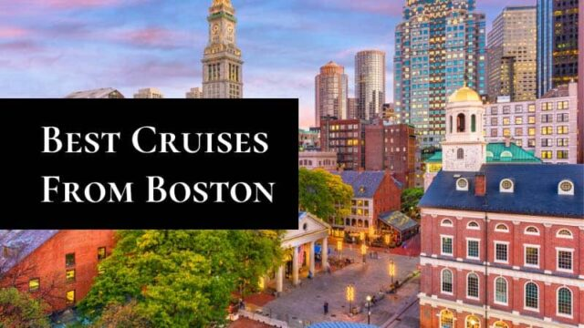 Best Cruises from Boston