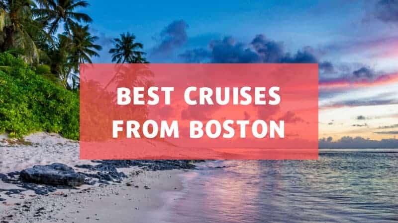 5 Best Cruises from Boston