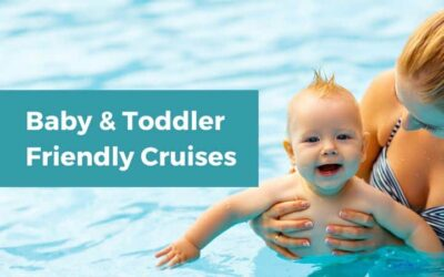 Best Baby and Toddler Friendly Cruises