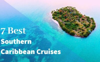 7 Best Southern Caribbean Cruises