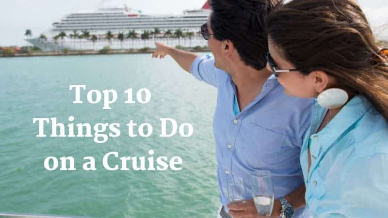 Top 10 Things to Do on a Cruise