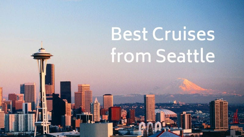 Best Cruises from Seattle