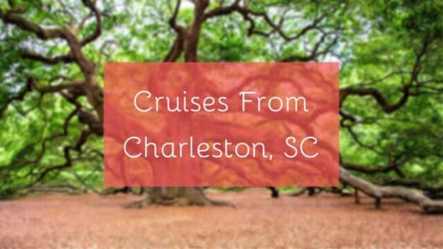 Cruises From Charleston, SC