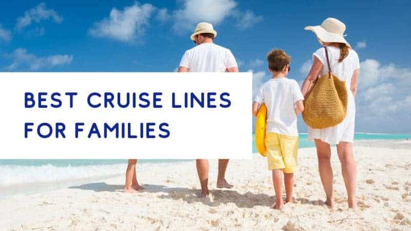 7 Best Cruise Lines for Families