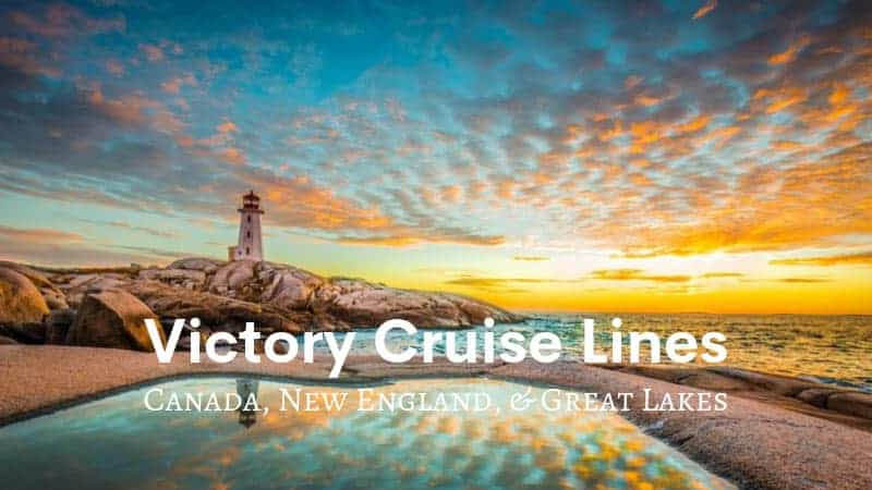 Victory Cruise Lines – Canada, New England, & Great Lakes