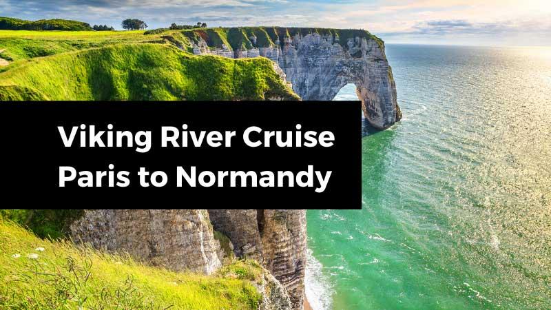 Viking River Cruise Paris to Normandy