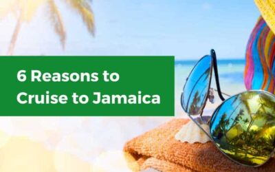6 Reasons Why You Should Go on a Cruise to Jamaica