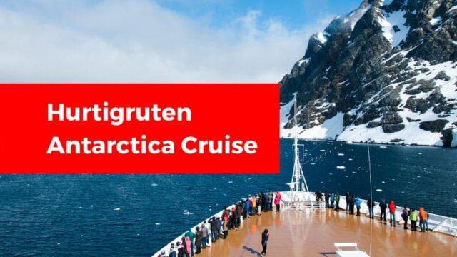 Hurtigruten Antarctica Cruise