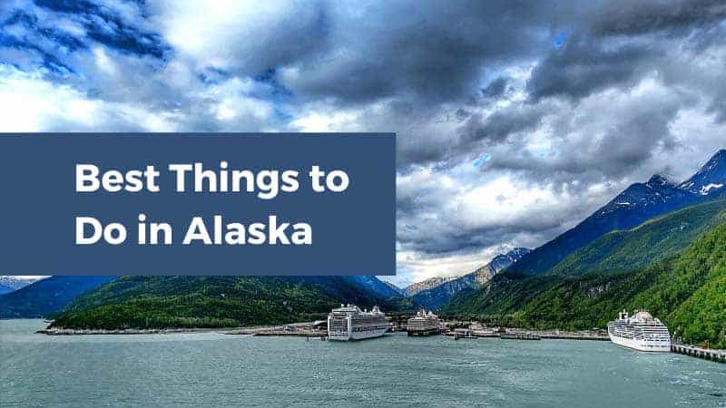 12 Best Things to Do in Alaska