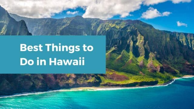 10 Best Things to Do in Hawaii