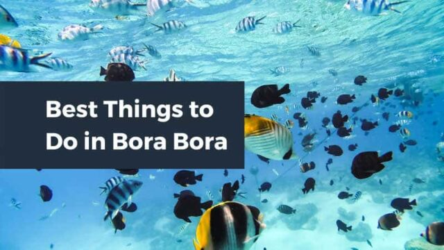 9 Best Things to Do in Bora Bora