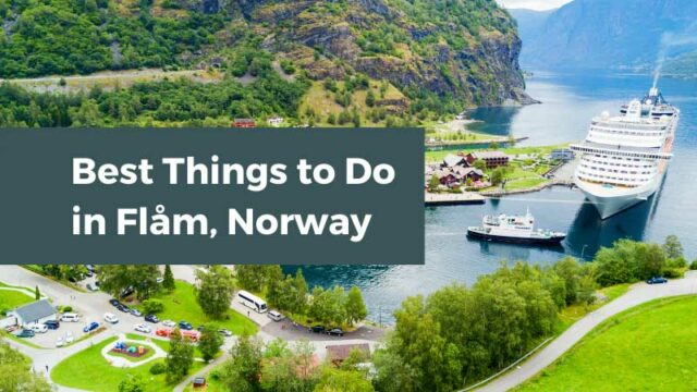 9 Best Things to Do in Flåm, Norway